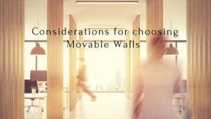 Considersations For Choosing Movable Walls