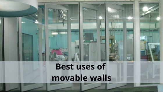 Best uses of movable walls